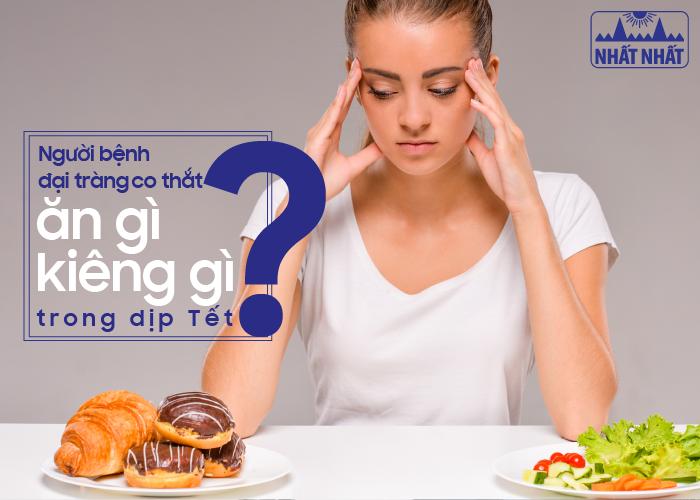 Bệnh đại tràng co thắt nên ăn gì và kiêng gì trong dịp Tết?