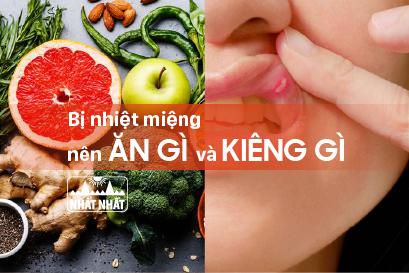 Bị nhiệt miệng nên ăn gì và kiêng gì cho mau khỏi?