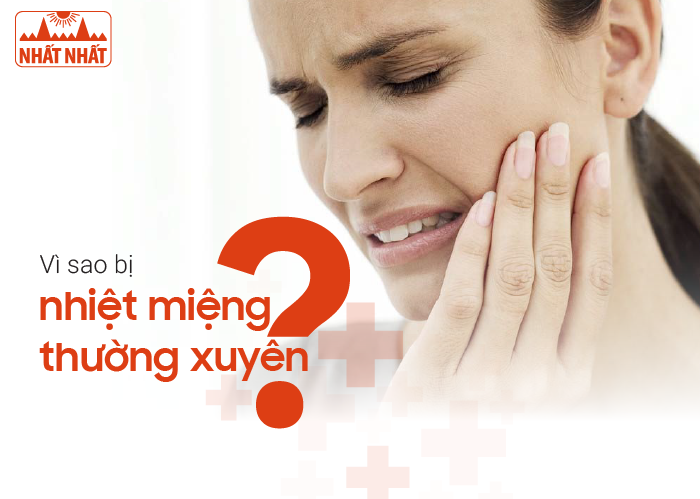Vì sao bị nhiệt miệng thường xuyên và cách điều trị dứt điểm