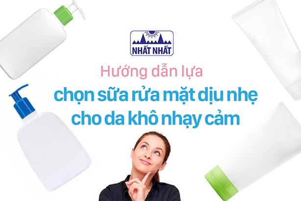 Hướng dẫn lựa chọn sữa rửa mặt dịu nhẹ cho da khô nhạy cảm
