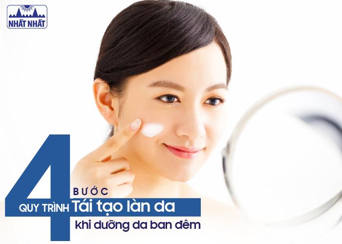 Quy trình 4 bước tái tạo làn da khi dưỡng da ban đêm