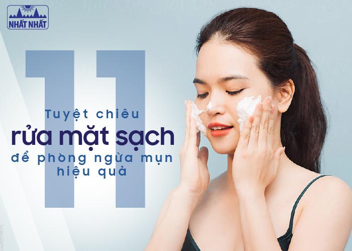 11 tuyệt chiêu rửa mặt sạch để phòng ngừa mụn hiệu quả