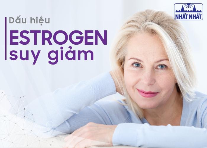 9 Dấu hiệu estrogen suy giảm ở phụ nữ cần nhận biết sớm