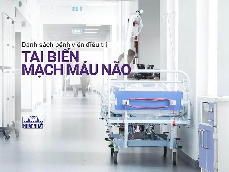 Danh sách bệnh viện can thiệp điều trị tai biến mạch máu não trên toàn quốc