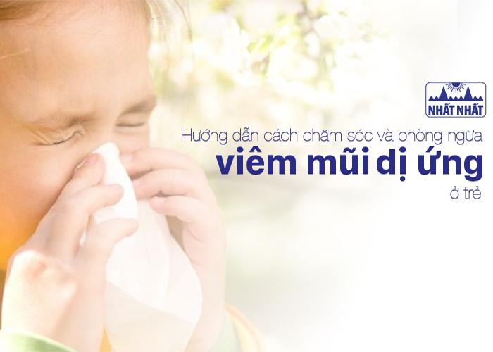 Hướng dẫn cách chăm sóc và phòng ngừa viêm mũi dị ứng ở trẻ