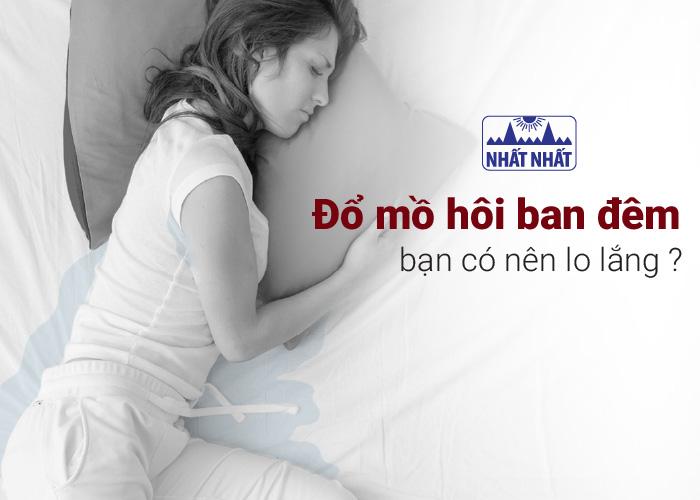 Đổ mồ hôi ban đêm ở phụ nữ: có nên lo lắng?