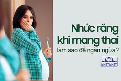 Nhức răng khi mang thai – làm sao để ngăn ngừa?