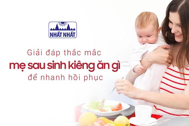 Giải đáp thắc mắc mẹ sau sinh kiêng ăn gì để nhanh hồi phục