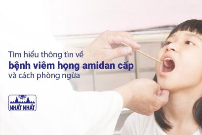 Tìm hiểu thông tin về bệnh viêm họng amidan cấp và cách phòng ngừa