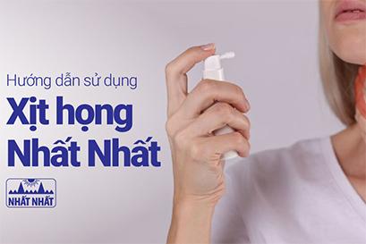 Hướng dẫn sử dụng Dung dịch Xịt họng Nhất Nhất để đạt hiệu quả tối ưu