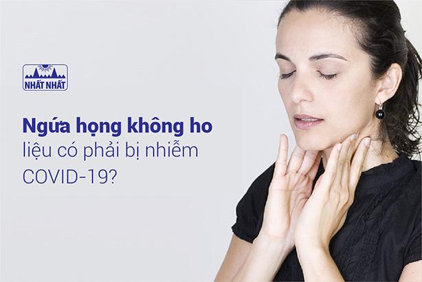 Ngứa họng không ho liệu có phải bị nhiễm COVID-19?