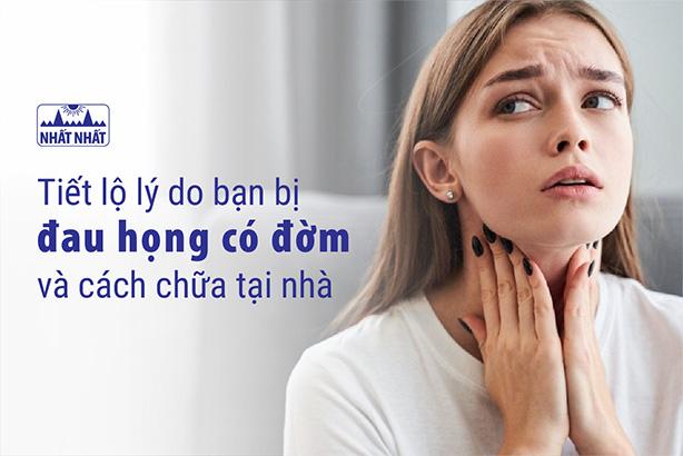 Tiết lộ lý do bạn bị đau họng có đờm và cách chữa tại nhà